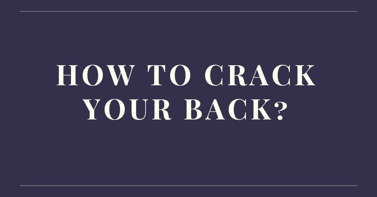 How To Crack Your Back - Healthfirsto