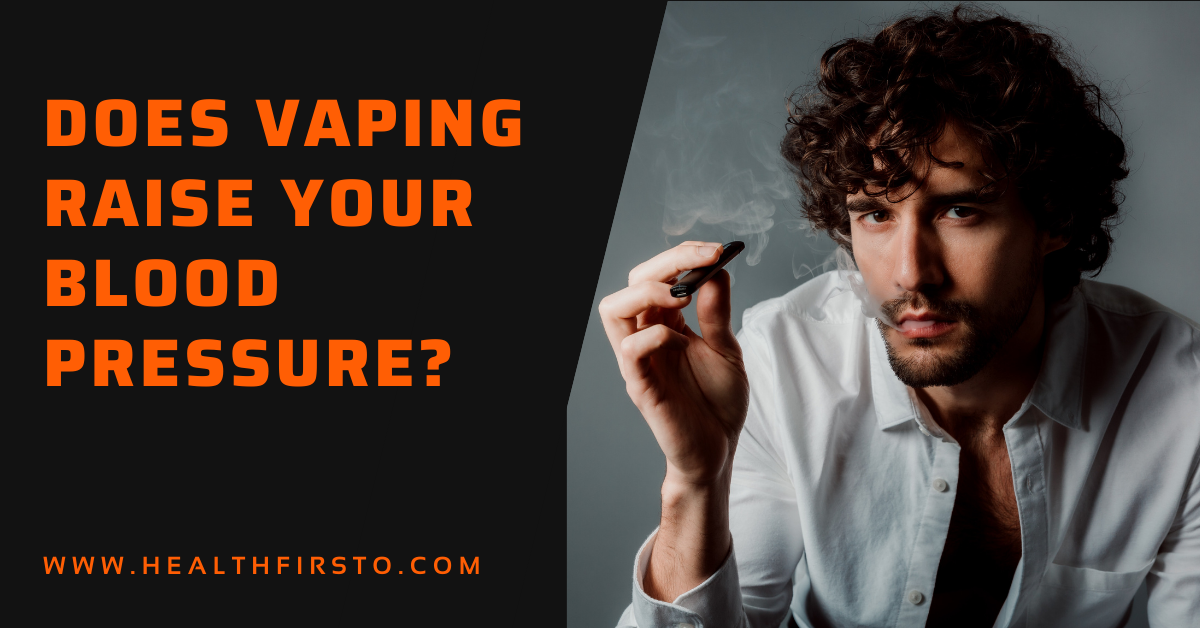 Does Vaping Raise Your Blood Pressure